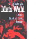 3 pjäser : Marie, Försök ett besök och Kentaur - Wahl, Mats