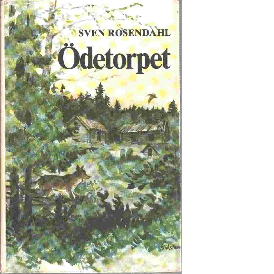 Ödetorpet : en berättelse om viltet i markerna - Rosendahl, Sven
