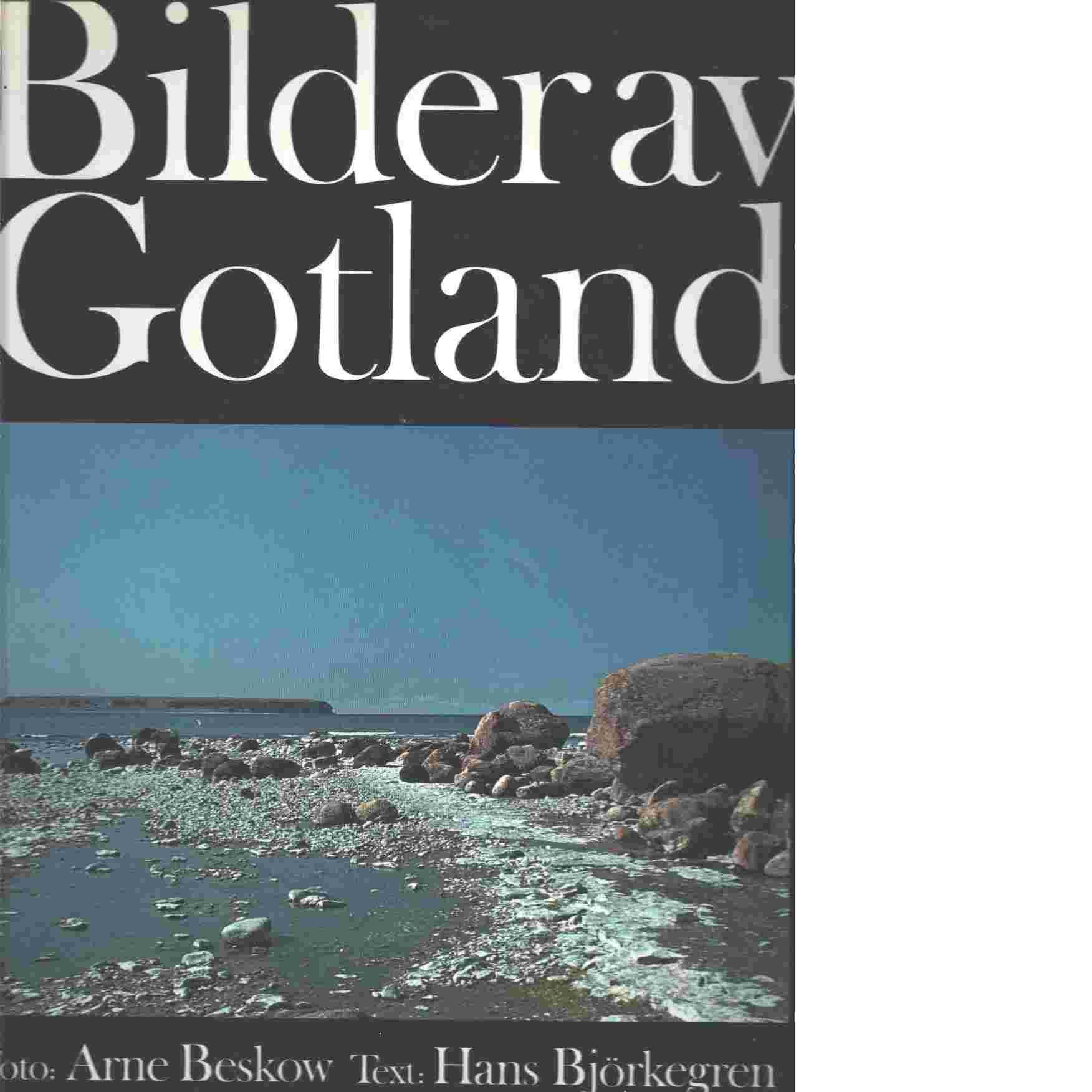 Bilder av Gotland - Beskow, Arne  och  Björkegren, Hans
