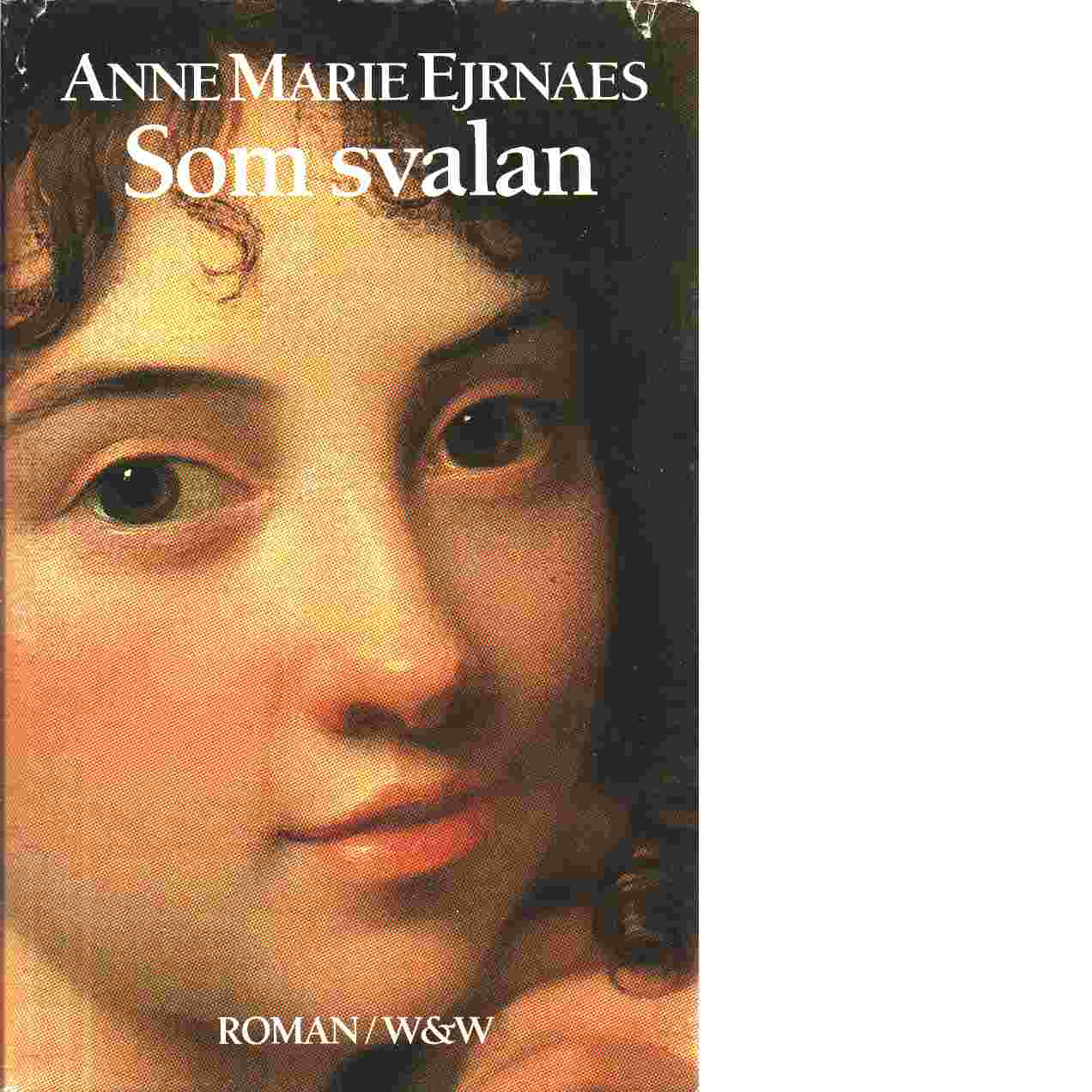 Som svalan - Ejrnæs, Anne Marie