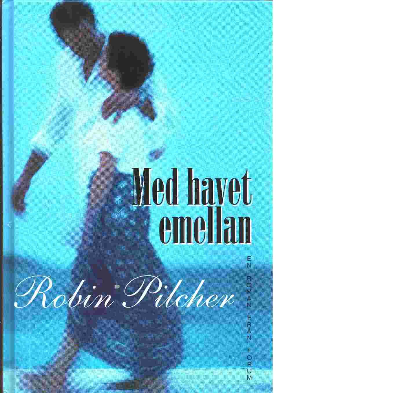 Med havet emellan - Pilcher, Robin