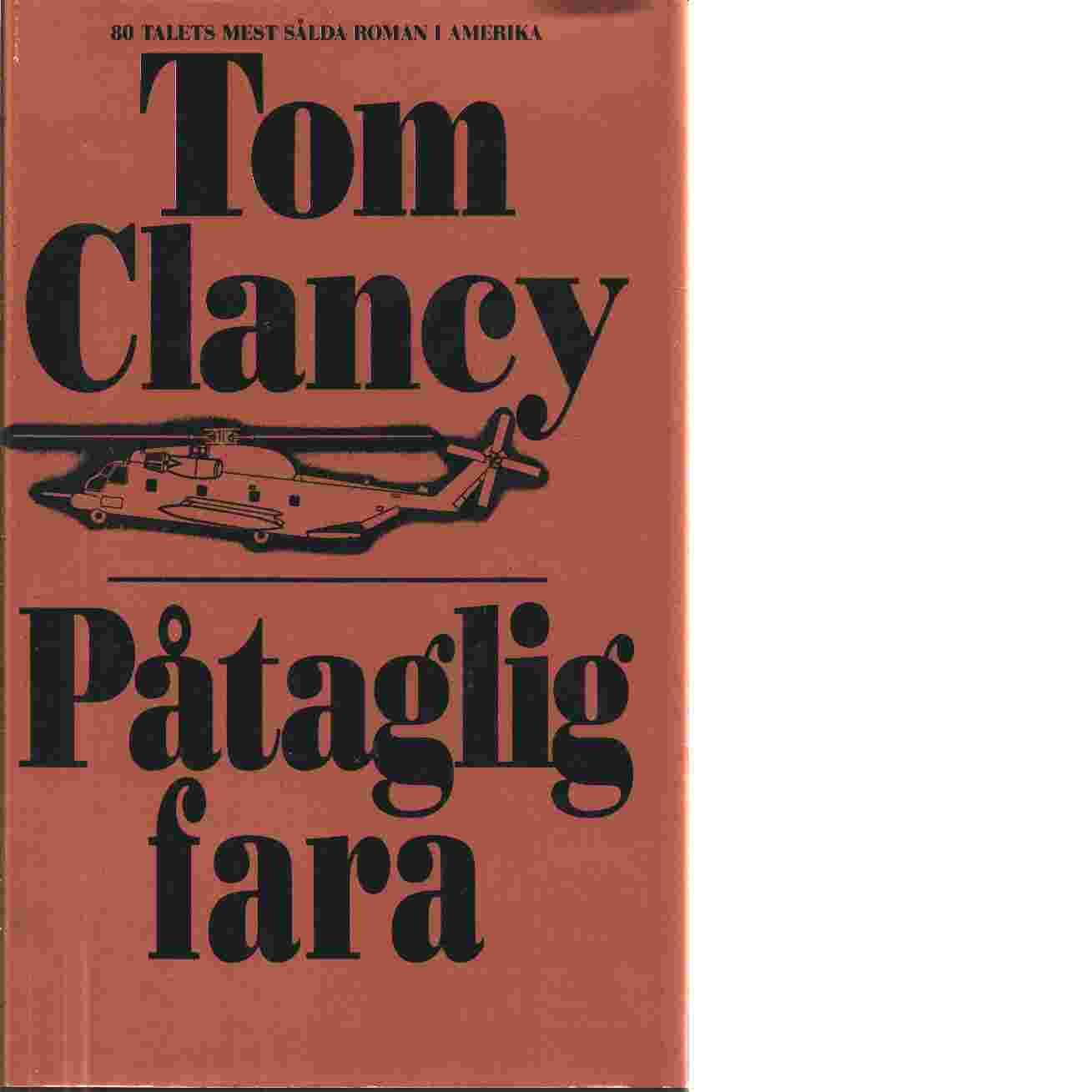 Påtaglig fara - Clancy, Tom