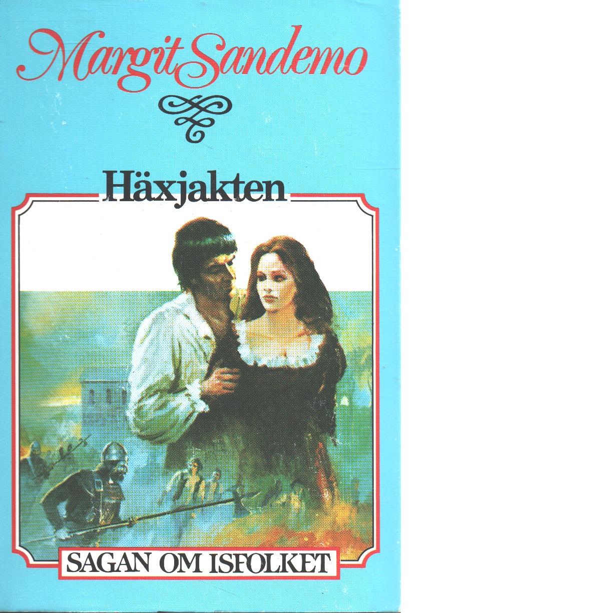 Häxjakten : Sagan om Isfolket nr. 2 - Sandemo, Margit