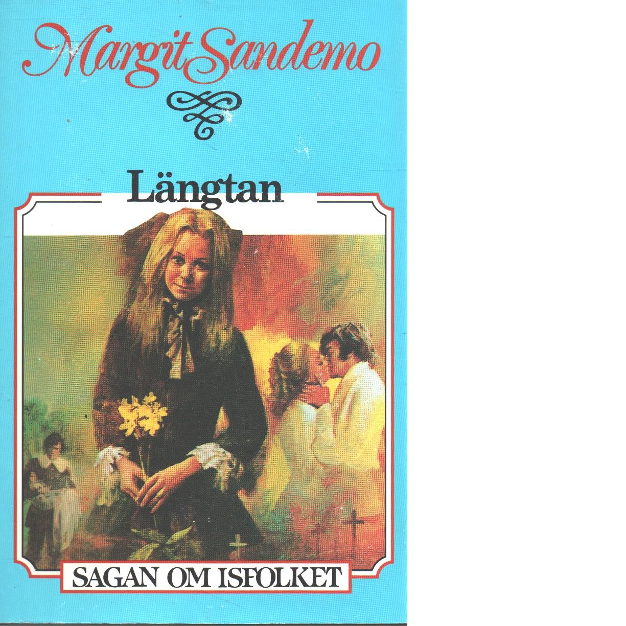 Längtan : Sagan om Isfolket nr. 4 - Sandemo, Margit