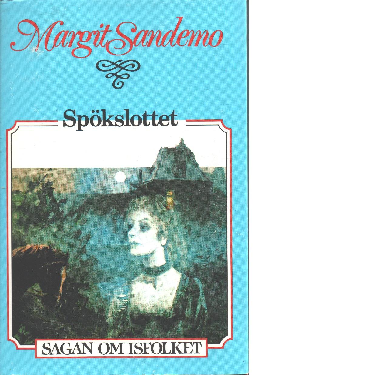 Spökslottet : Sagan om Isfolket nr. 7 - Sandemo, Margit