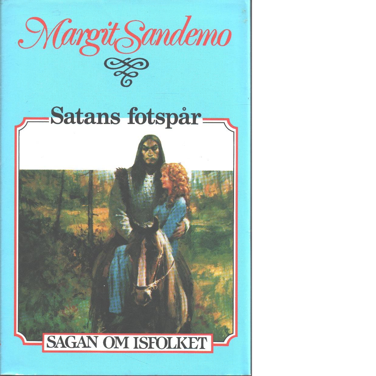 Satans fotspår : Sagan om Isfolket nr. 13 - Sandemo, Margit