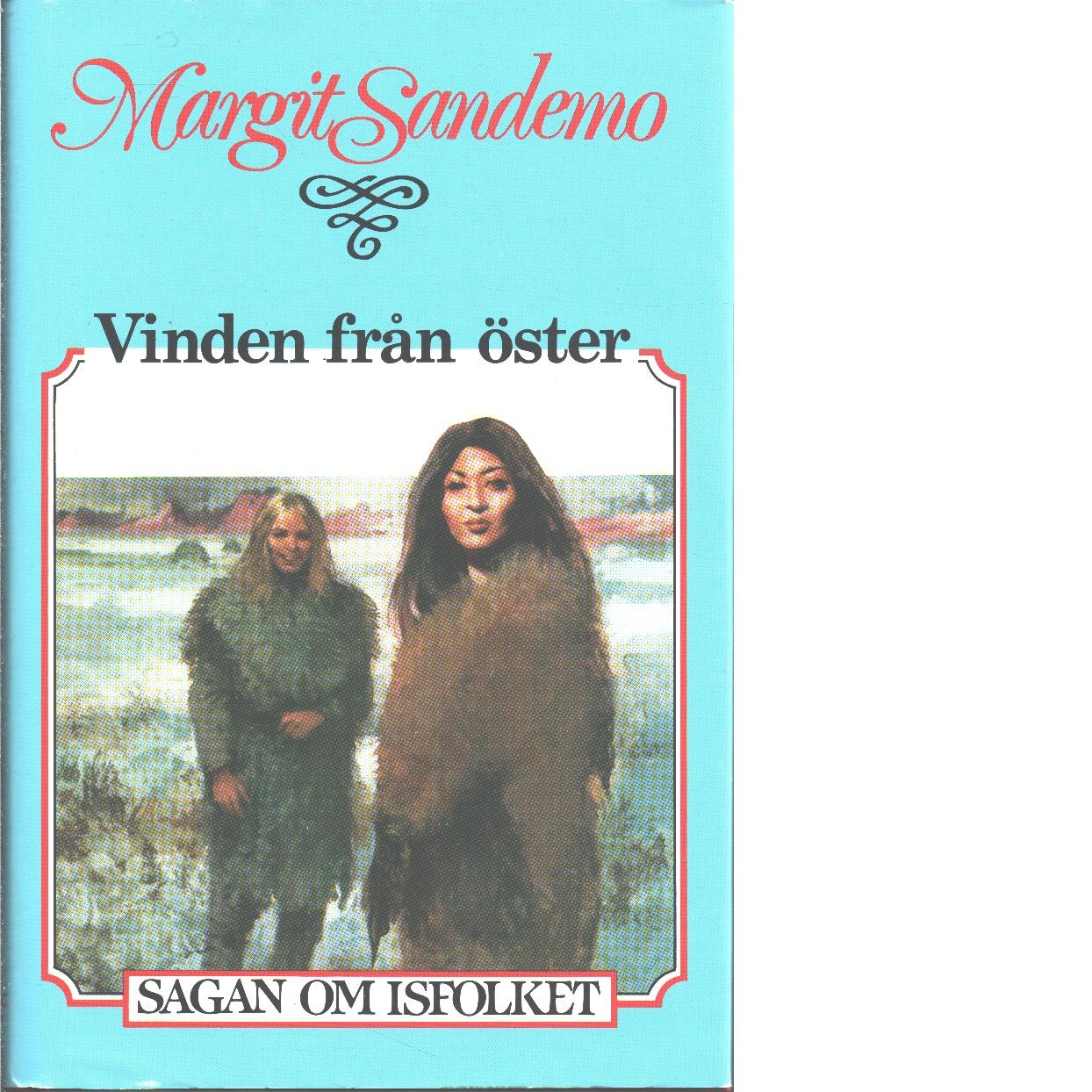 Sagan om Isfolket nr. 15 Vinden från Öster - Sandemo, Margit