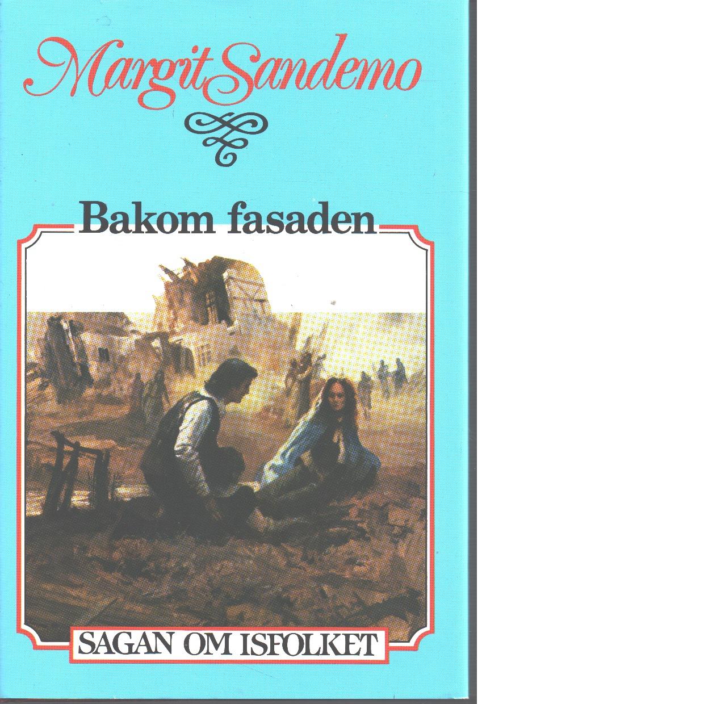 Sagan om Isfolket nr. 18 : Bakom fasaden - Sandemo, Margit
