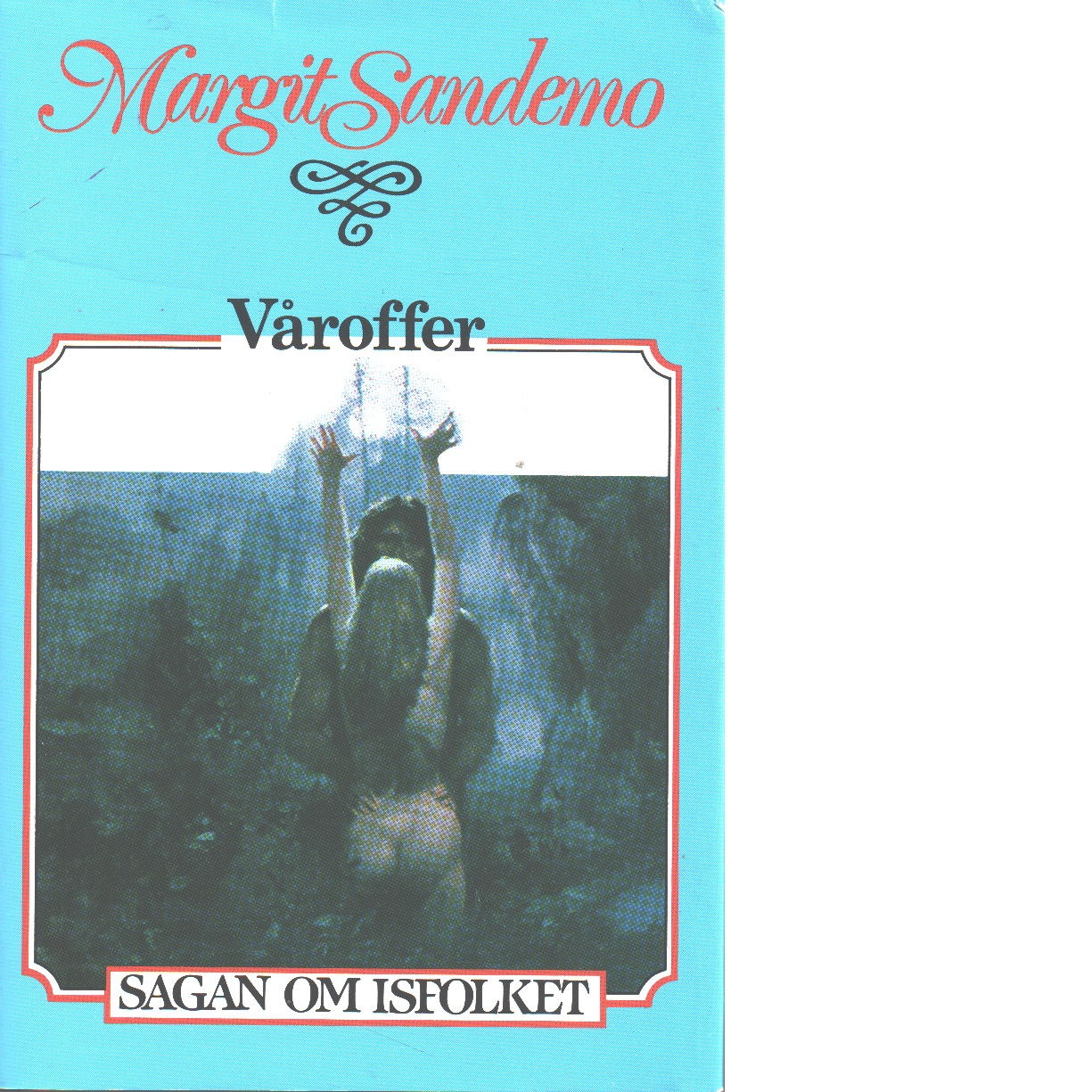 Sagan om Isfolket nr. 23  Våroffer - Sandemo, Margit