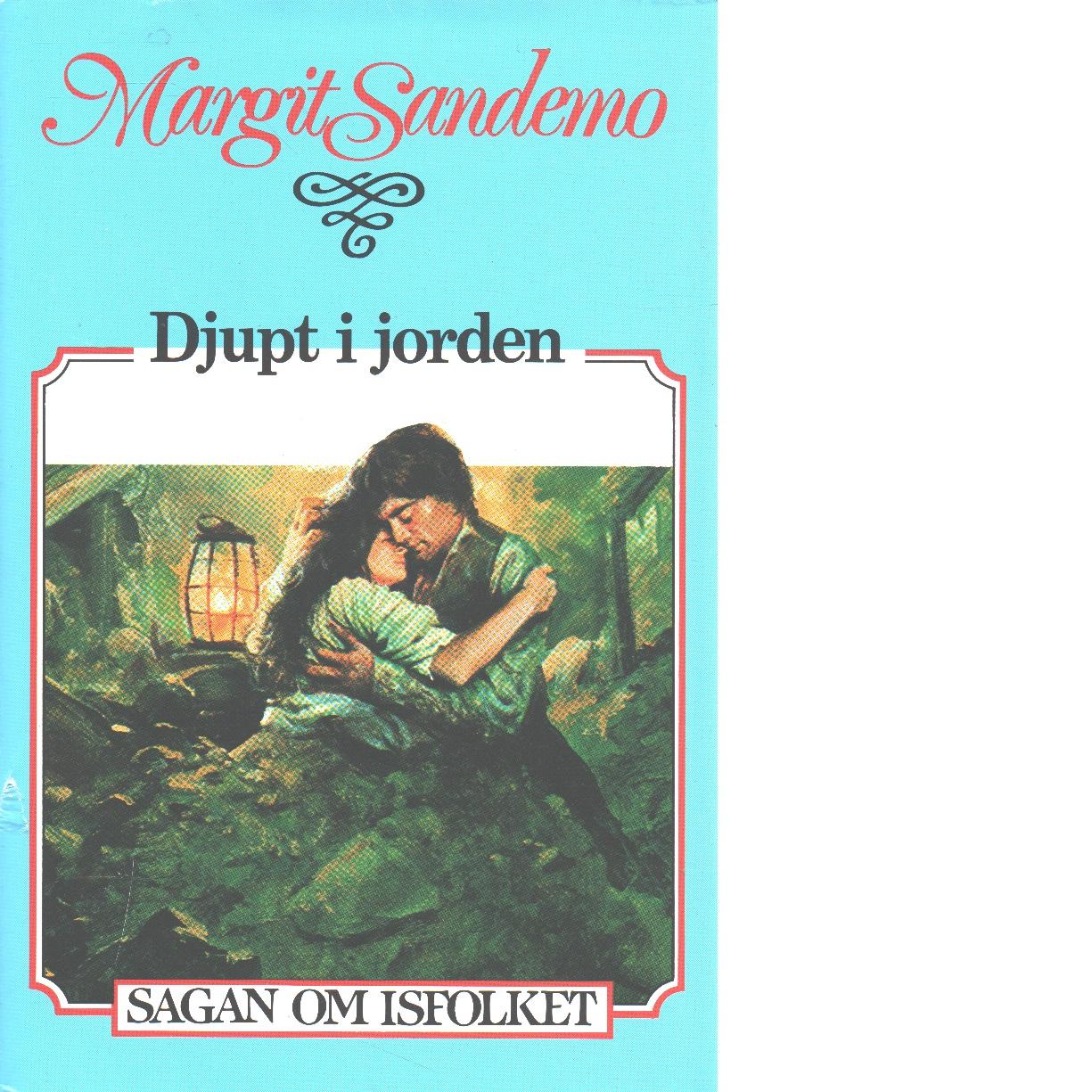 Sagan om Isfolket nr. 24 : Djupt i jorden - Sandemo, Margit