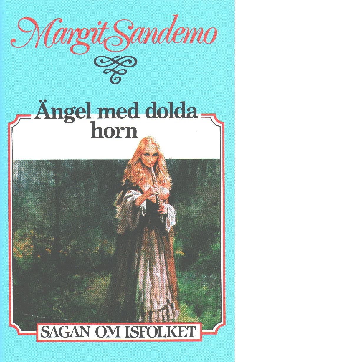 Ängel med dolda horn : Sagan om Isfolket nr. 25 - Sandemo, Margit