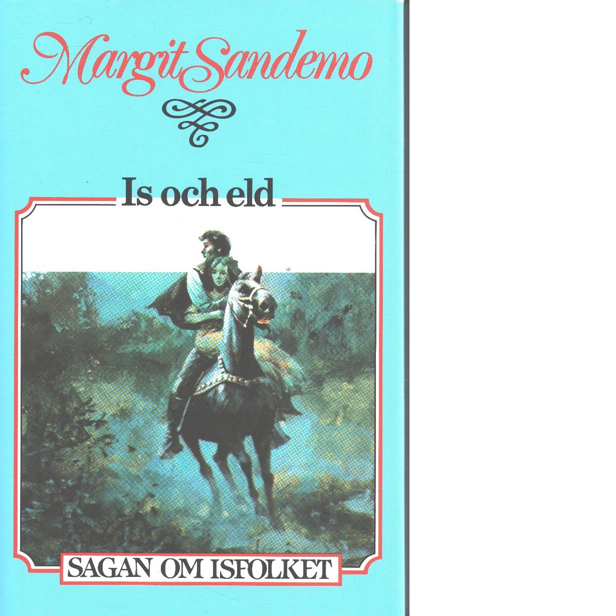 Sagan om Isfolket nr. 28 Is och eld - Sandemo, Margit