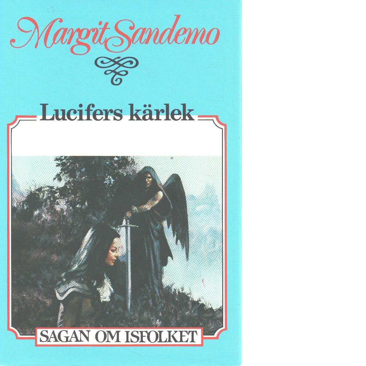 Lucifers kärlek : Sagan om Isfolket nr. 29 - Sandemo, Margit