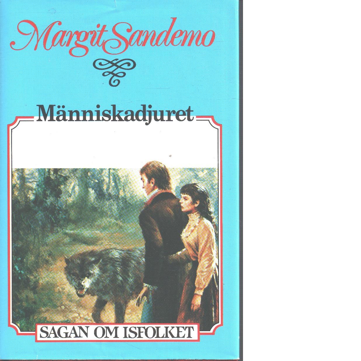 Människadjuret : Sagan om Isfolket nr. 30 - Sandemo, Margit