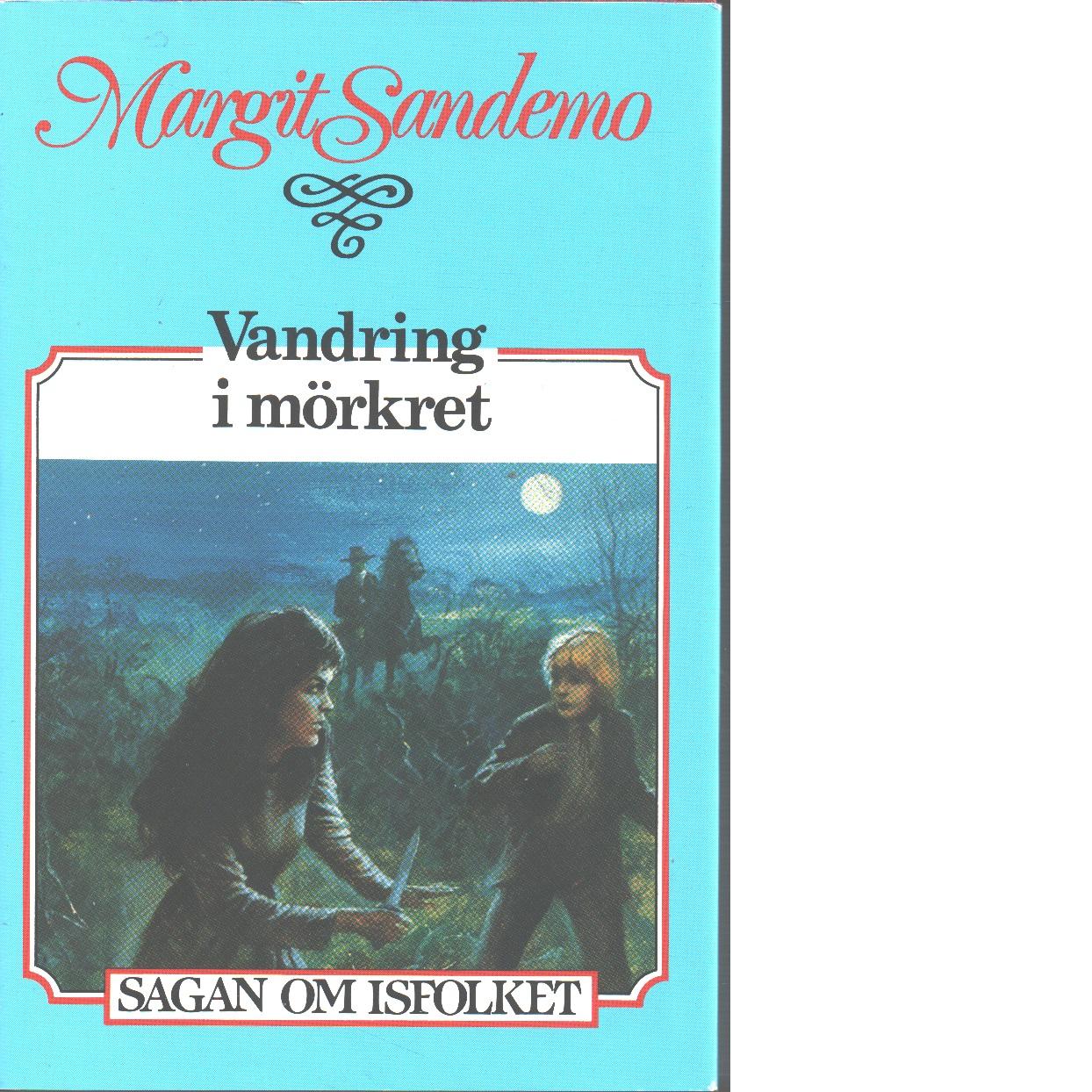 Vandring i mörkret : Sagan om Isfolket nr. 35 - Sandemo, Margit