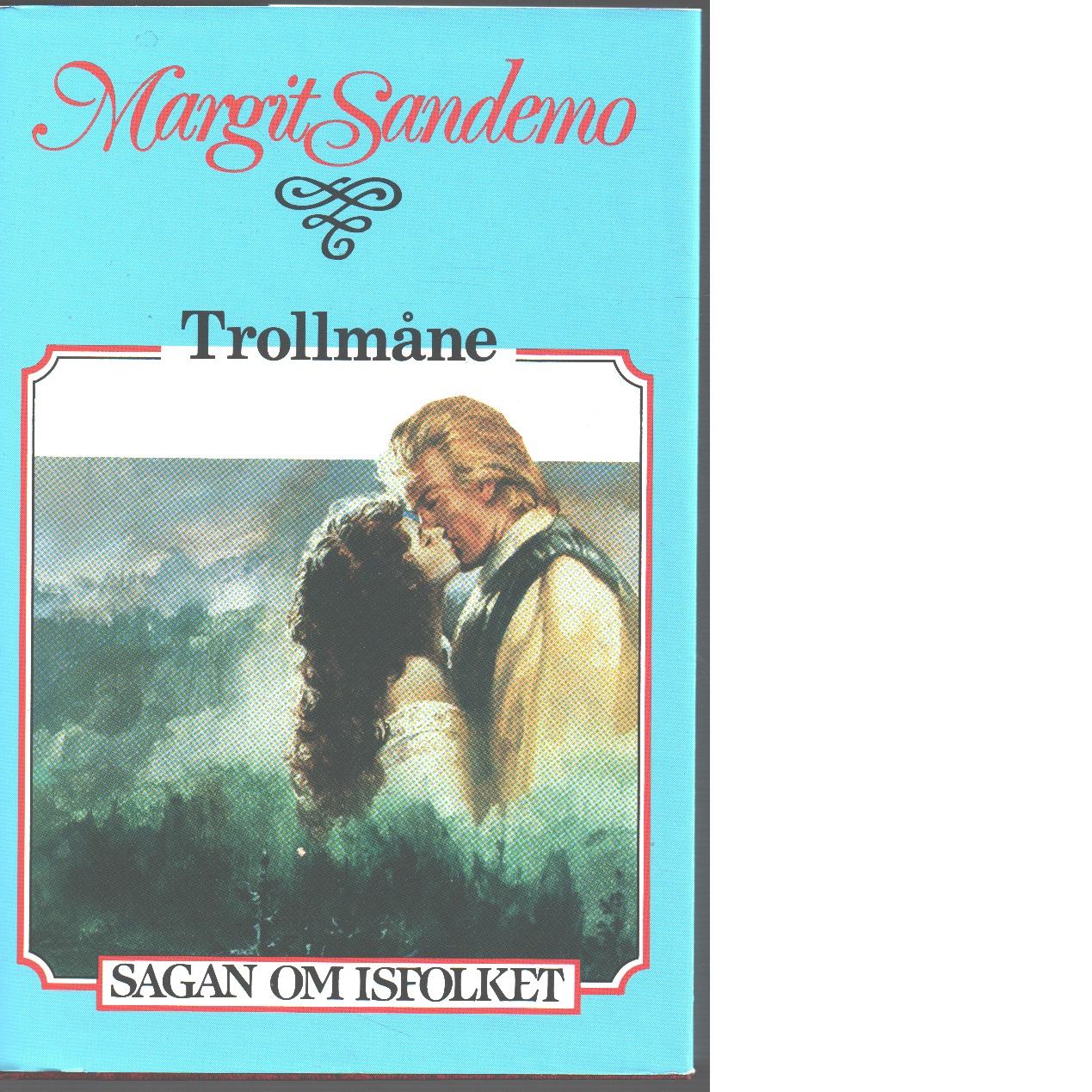 Trollmåne : Sagan om Isfolket nr. 36 - Sandemo, Margit