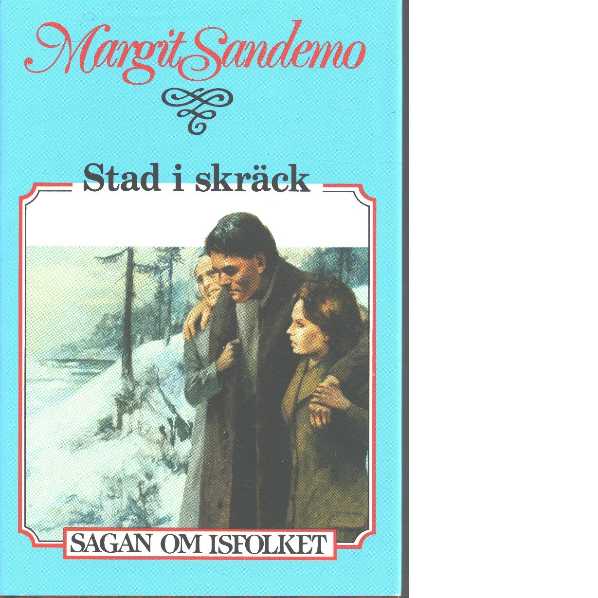 Stad i skräck : Sagan om Isfolket nr. 37 - Sandemo, Margit