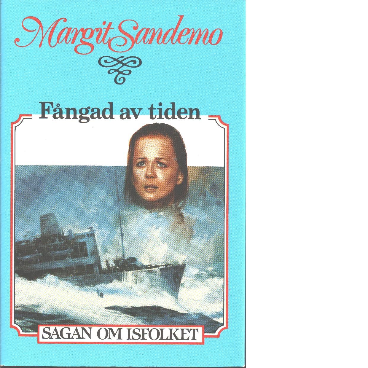Fångad av tiden : Sagan om Isfolket nr. 40 - Sandemo, Margit