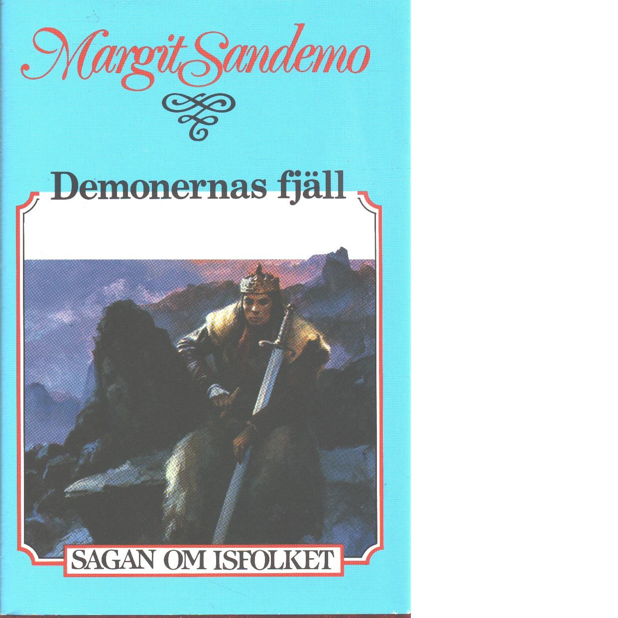 Sagan om Isfolket nr. 41 : Demonernas fjäll - Sandemo, Margit