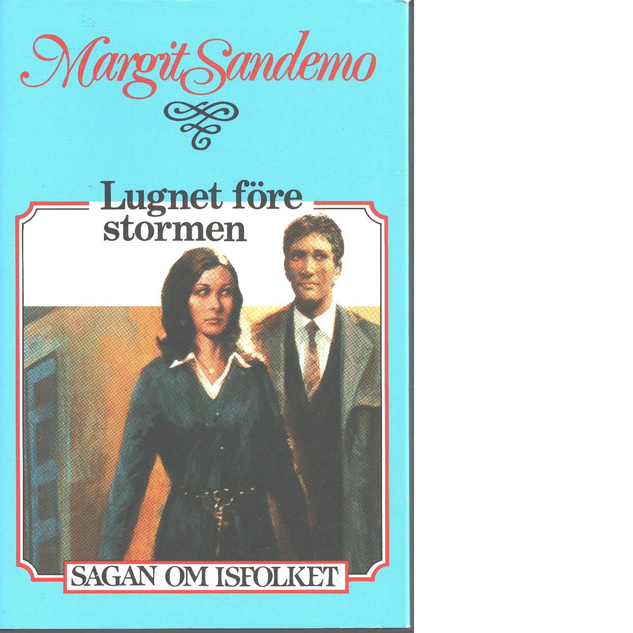 Lugnet före stormen : Sagan om Isfolket nr. 42 - Sandemo, Margit