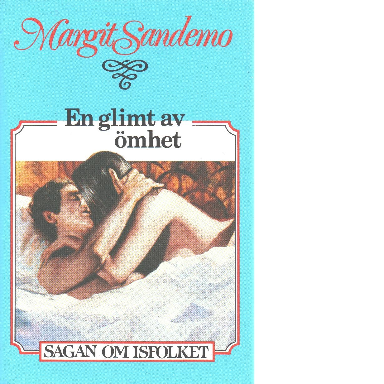 En glimt av ömhet : Sagan om Isfolket nr. 43 - Sandemo, Margit