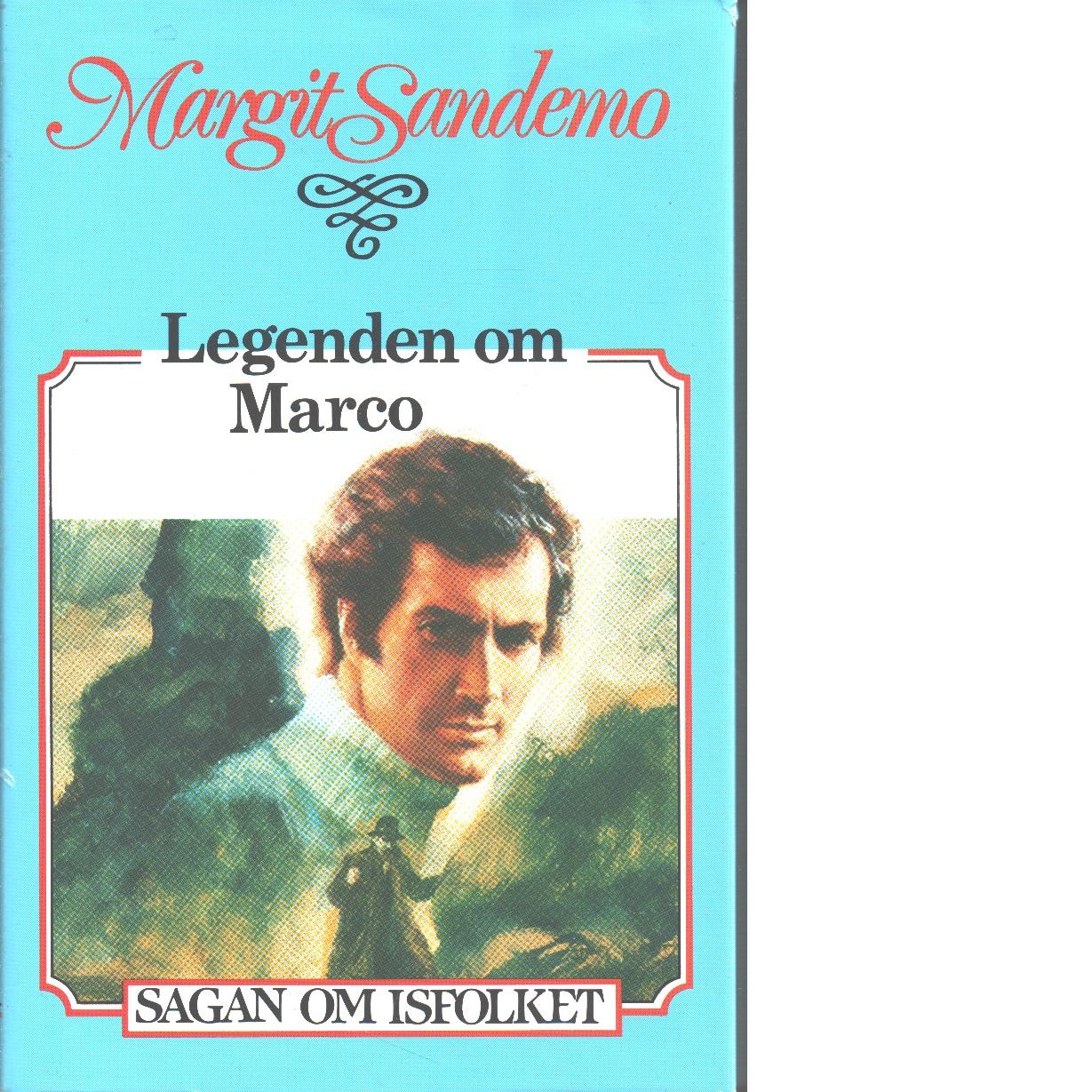 Legenden om Marco : Sagan om Isfolket nr. 45 - Sandemo, Margit