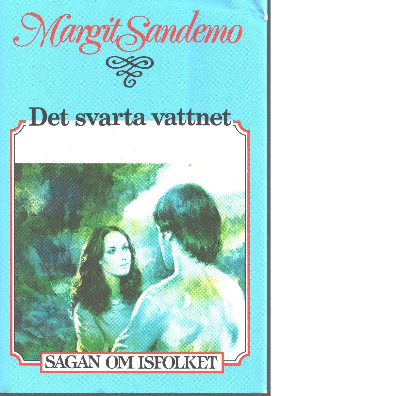 Sagan om Isfolket nr. 46 : Det svarta vattnet - Sandemo, Margit