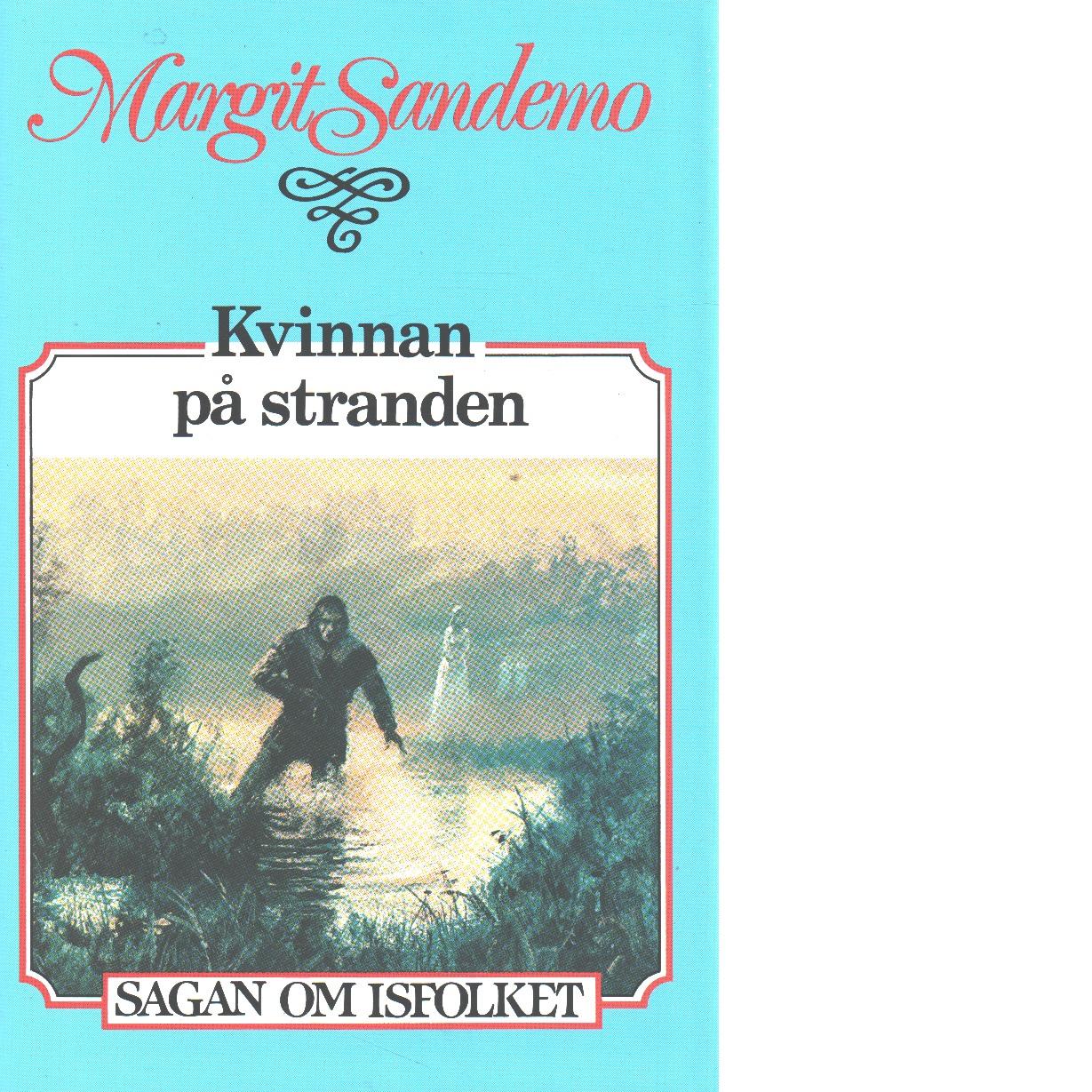 Kvinnan på stranden : Sagan om Isfolket nr. 34 - Sandemo, Margit