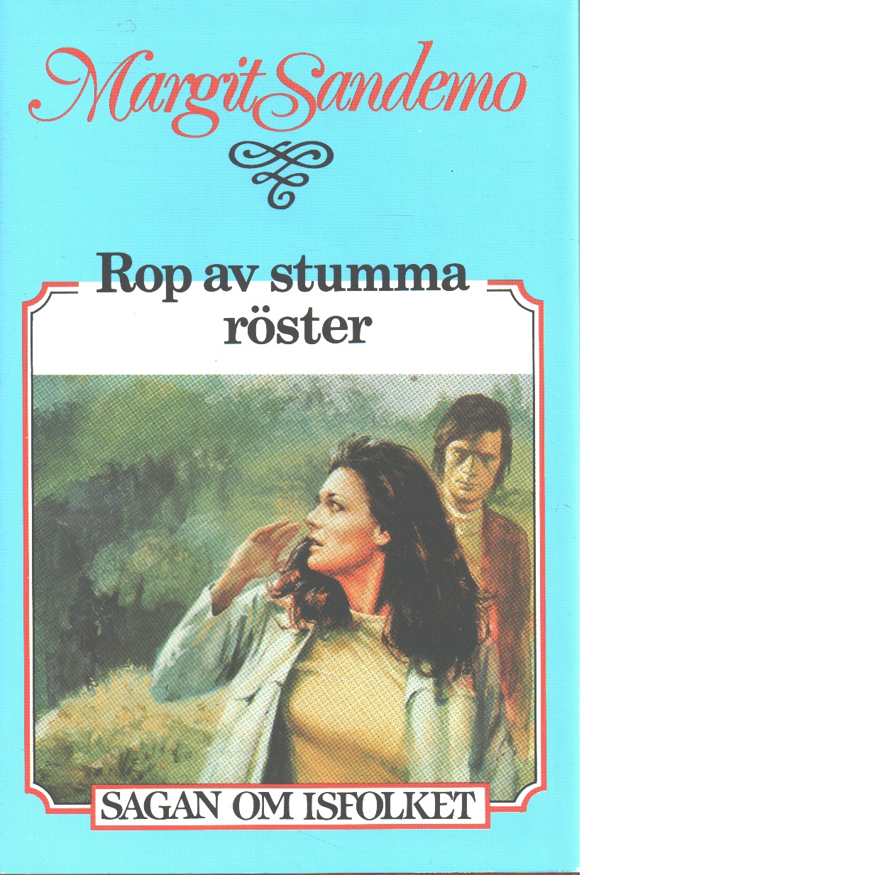 Rop av stumma röster : Sagan om Isfolket nr. 39 - Sandemo, Margit