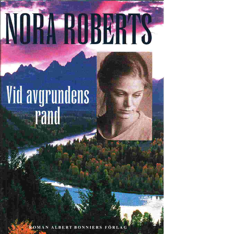 Vid avgrundens rand - Roberts, Nora