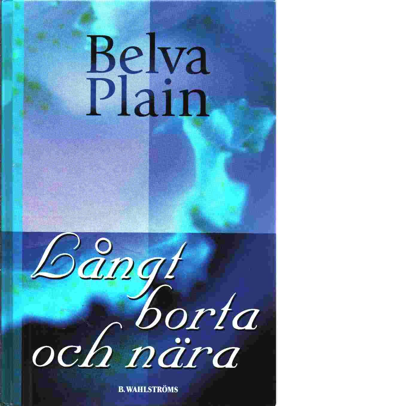Långt borta och nära - Plain, Belva
