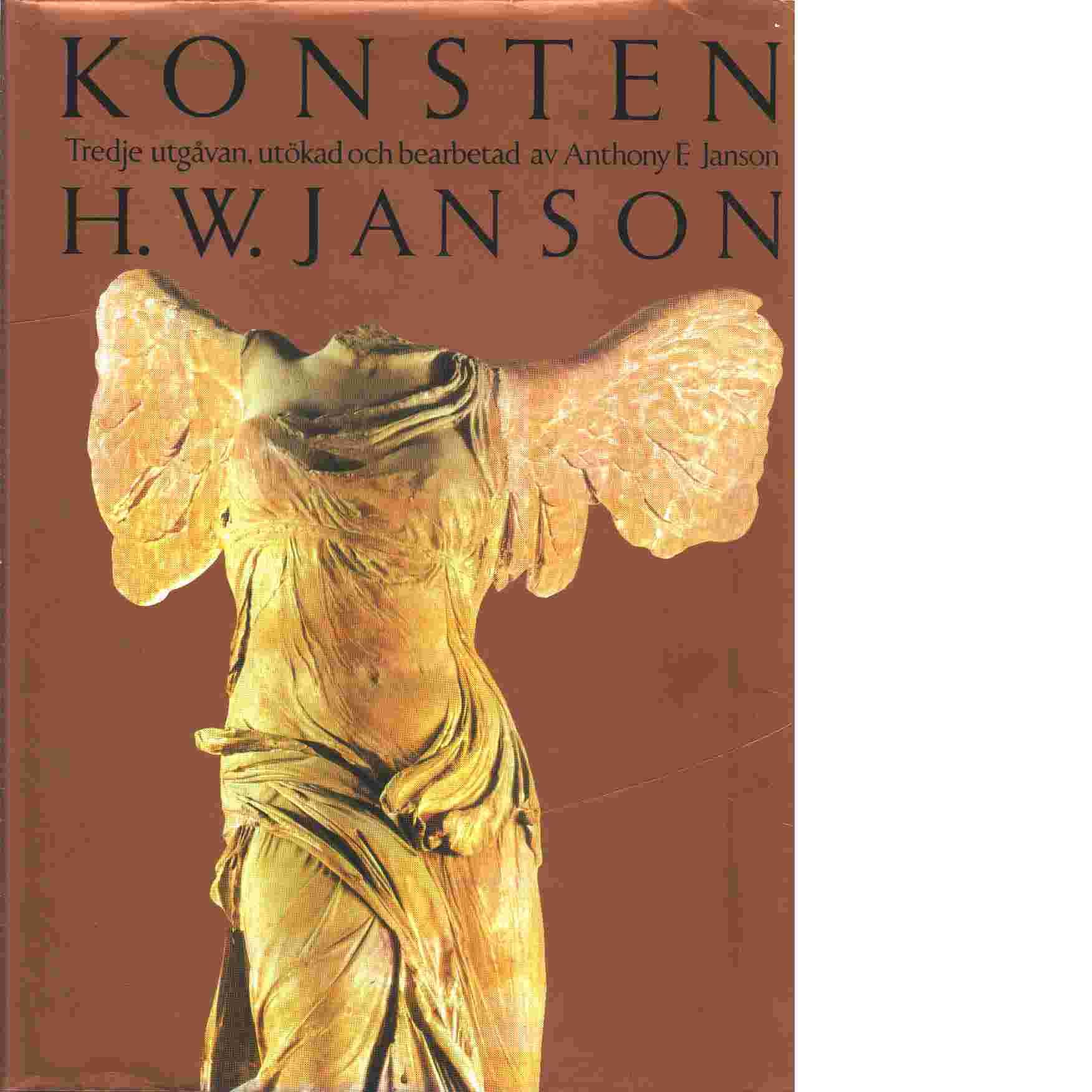 Konsten : måleriets, skulpturens och arkitekturens historia från äldsta tider till våra dagar - Janson, Horst Woldemar