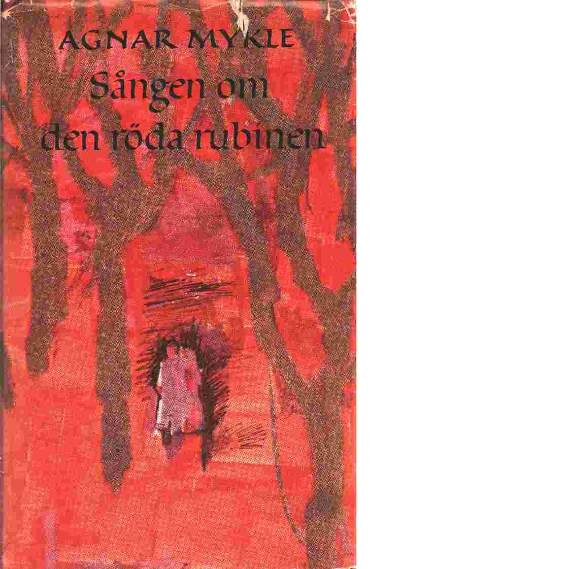 Sången om den röda rubinen - Mykle, Agnar