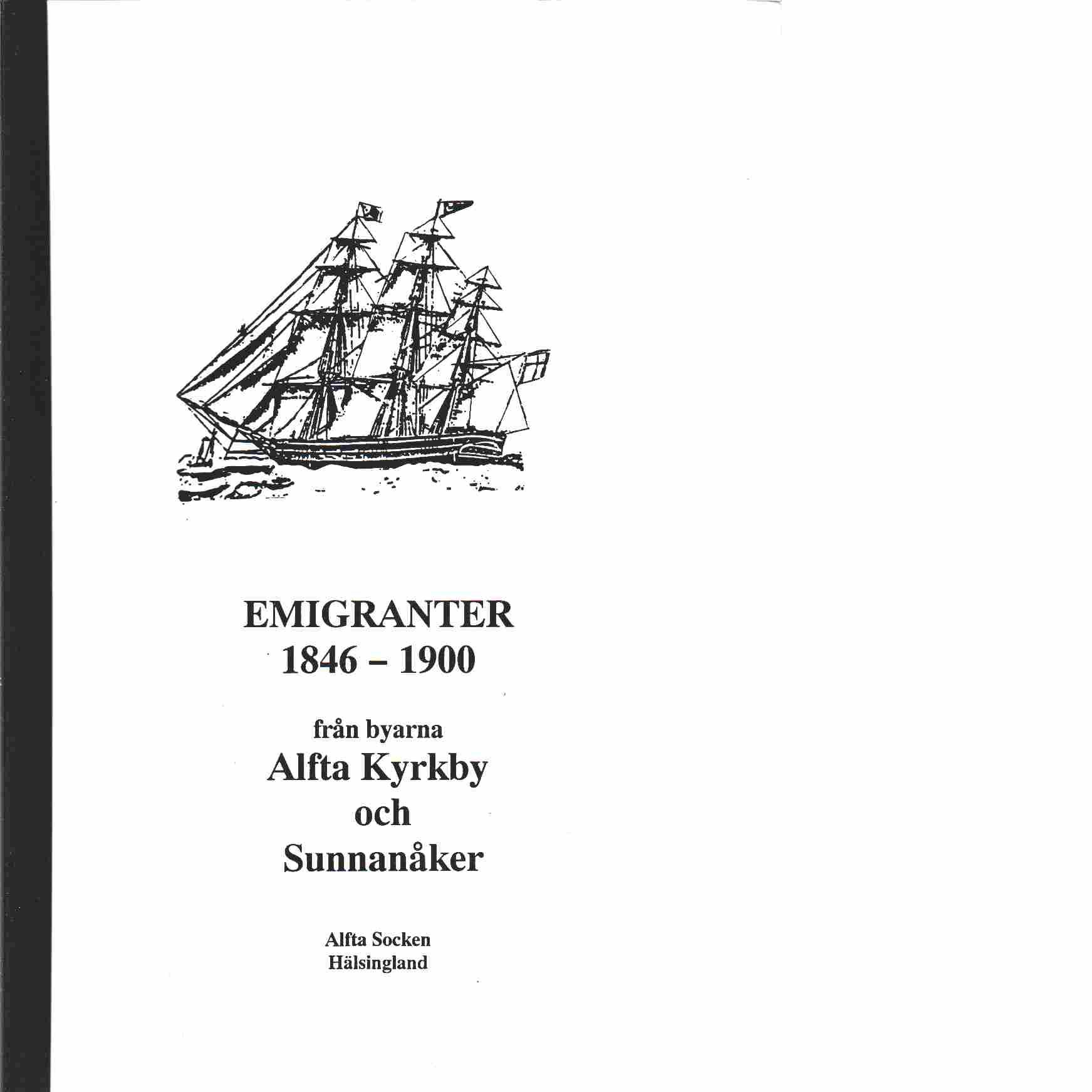 Emigranter 1846 - 1900 - från byarna Alfta Kyrkby och Sunnanåker - Red.