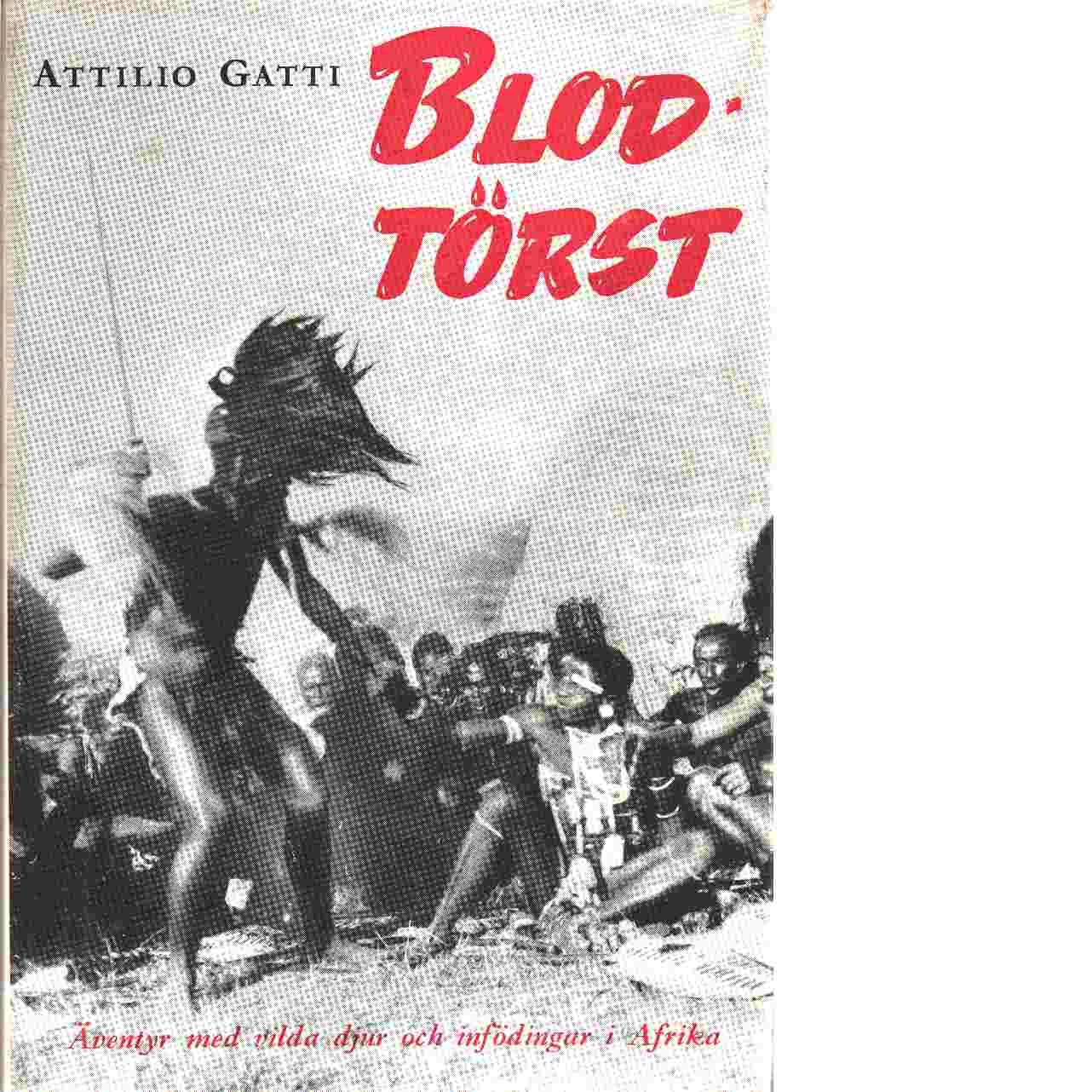 Blodtörst - Gatti, Attilio