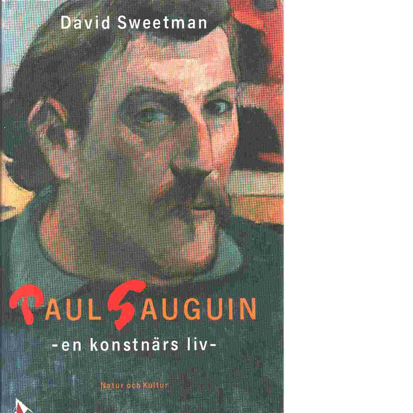 Paul Gauguin : en konstnärs liv - Sweetman, David