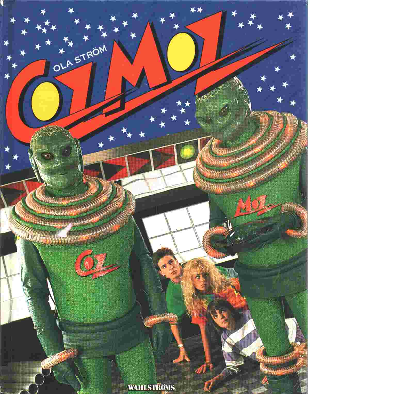 Cozmoz : besök från yttre rymden - Ström, Ola