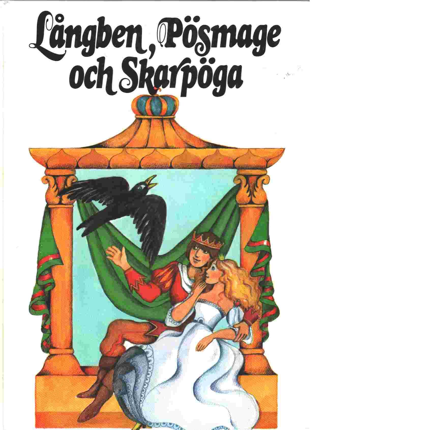 Långben, Pösmage och Skarpöga - Schweiss, Petra