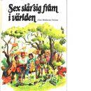 Sex slår sig fram i världen / efter bröderna Grimm - Grimm, Jacob  och  Grimm, Wilhelm