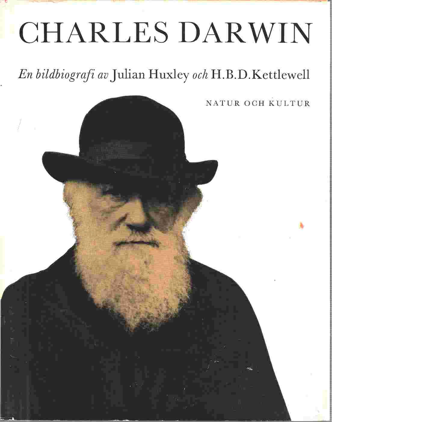 Charles Darwin : en bildbiografi - Huxley, Julian  och Kettlewell, H. Bernhard D.