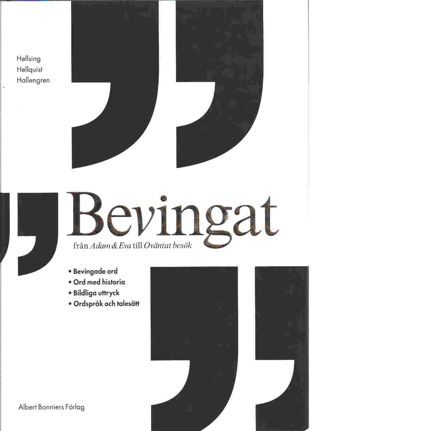 Bevingat : från Adam & Eva till Oväntat besök - Hellsing, Birgitta  och Hellquist, Magdalena samt  Hallengren, Anders