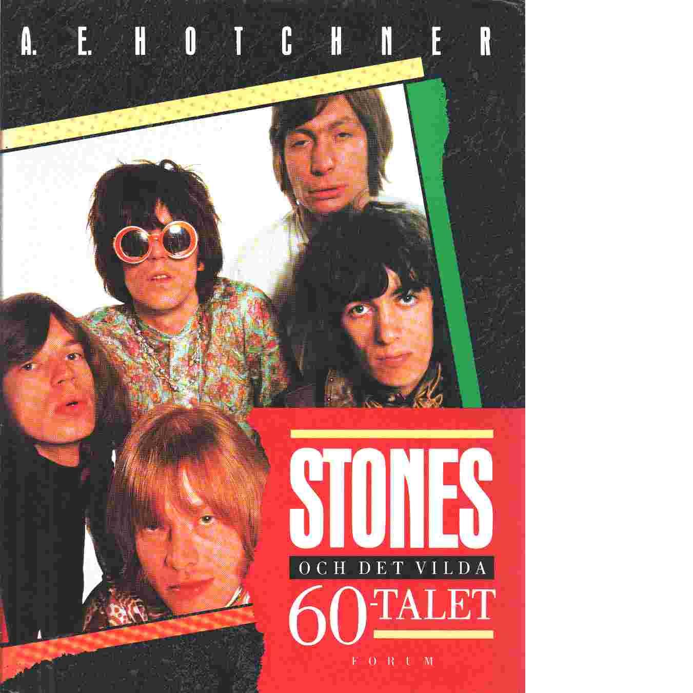 Stones och det vilda 60-talet - Hotchner, Aaron Edward