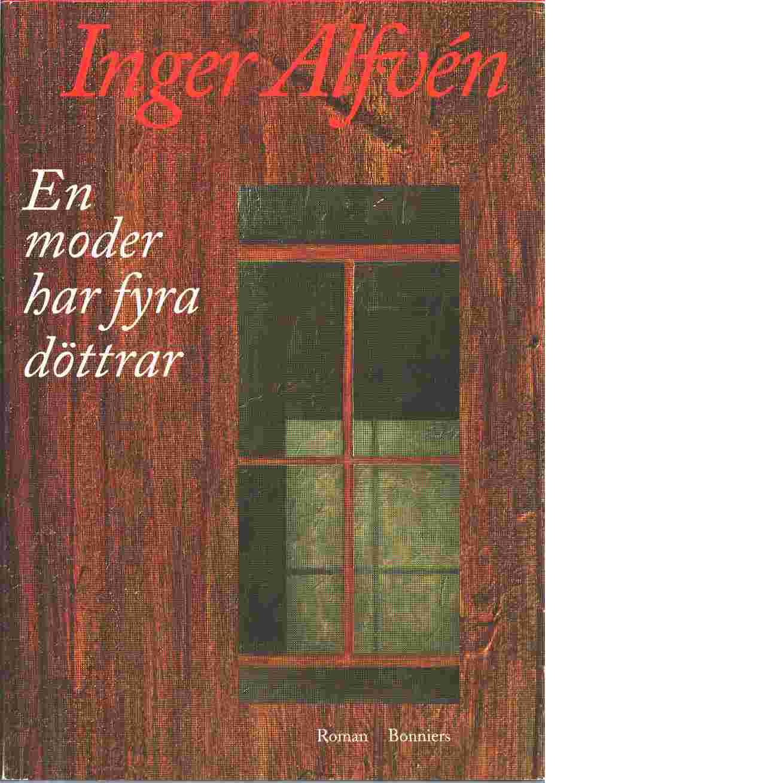 En moder har fyra döttrar - Alfvén, Inger