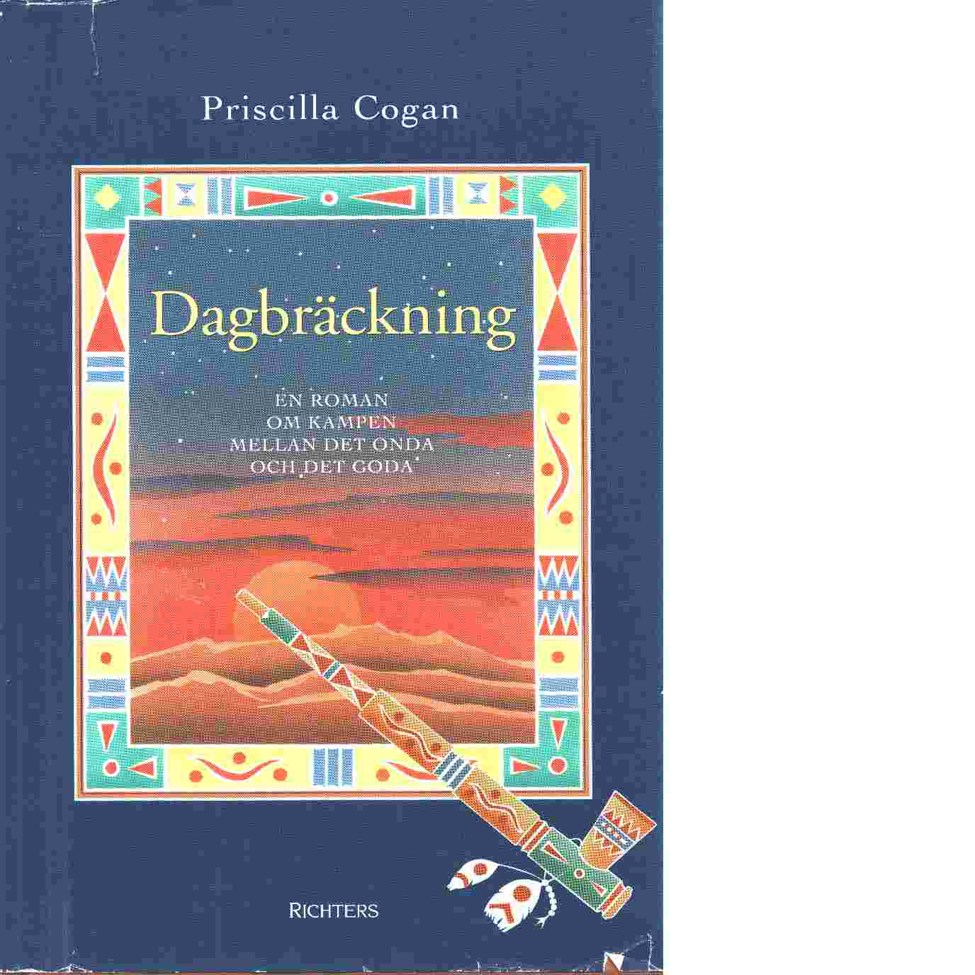 Dagbräckning : en roman om kampen mellan det onda och det goda - Cogan, Priscilla