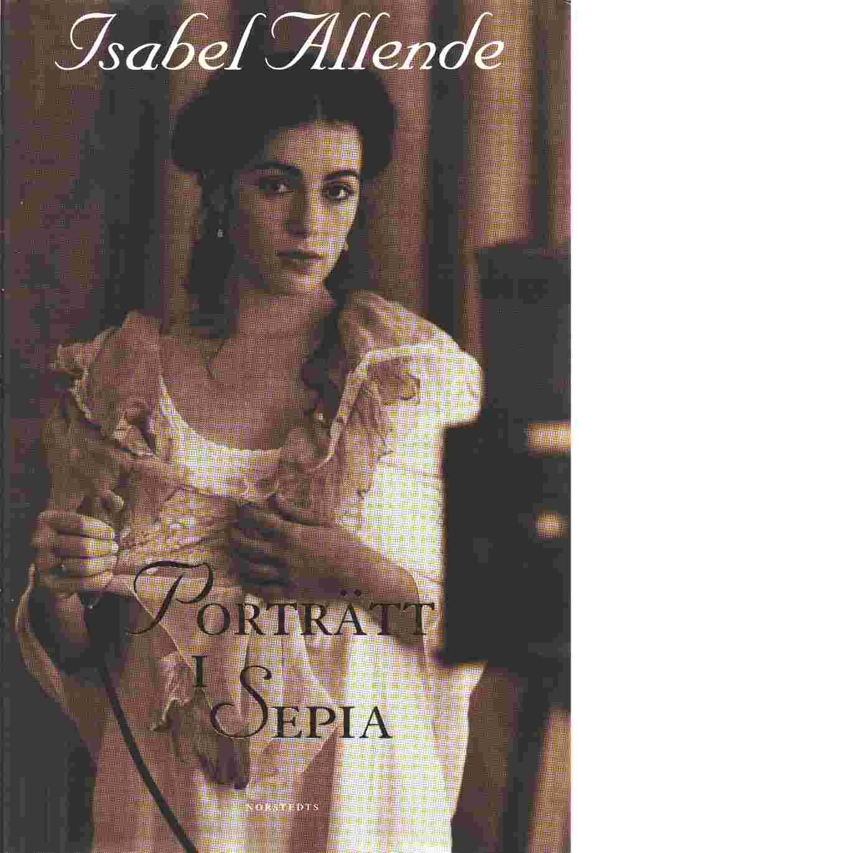 Porträtt i sepia - Allende, Isabel