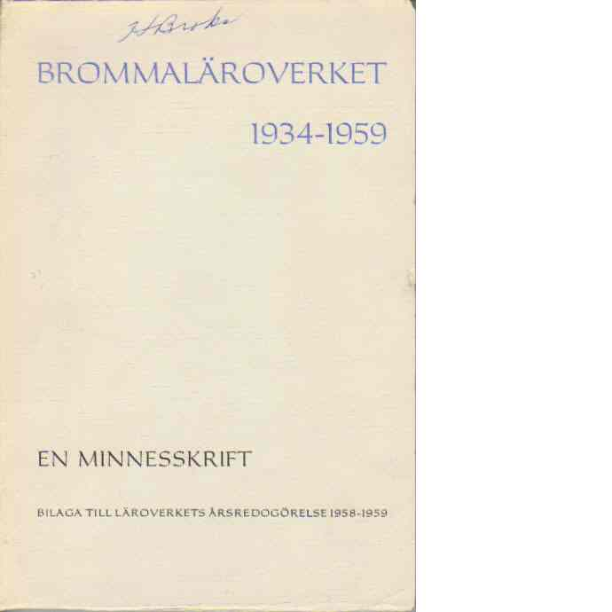 Brommaläroverket 1934-1959 -en minnesskrift - Red.