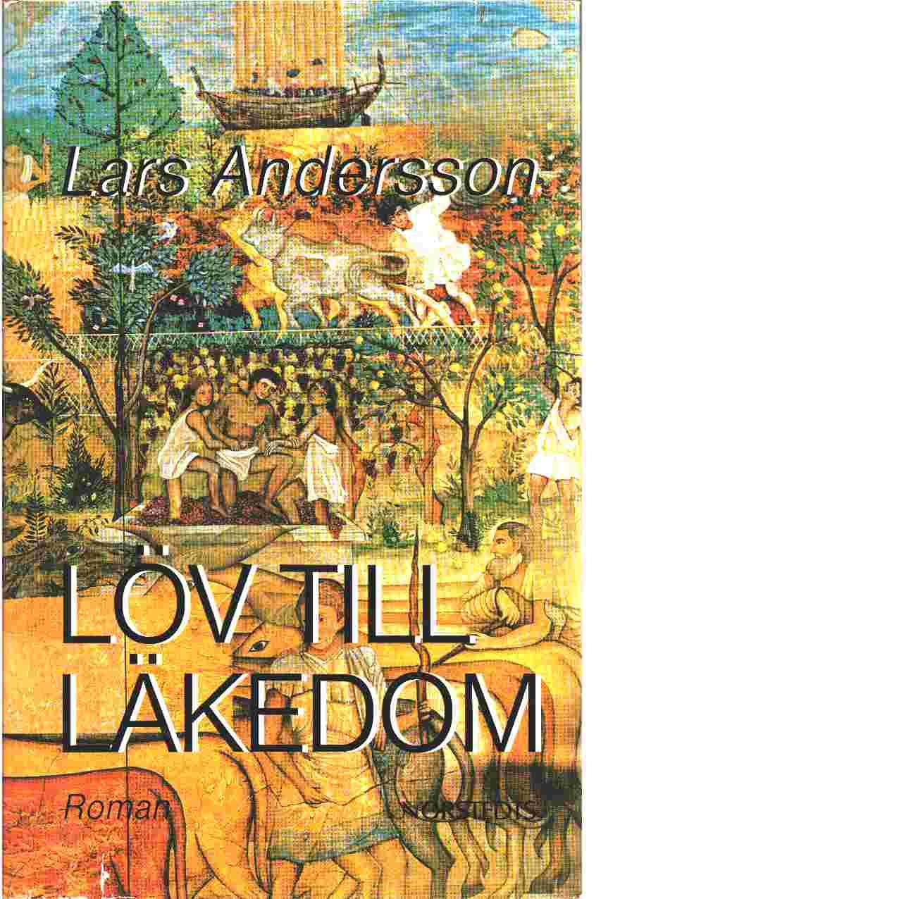 Löv till läkedom - Andersson, Lars