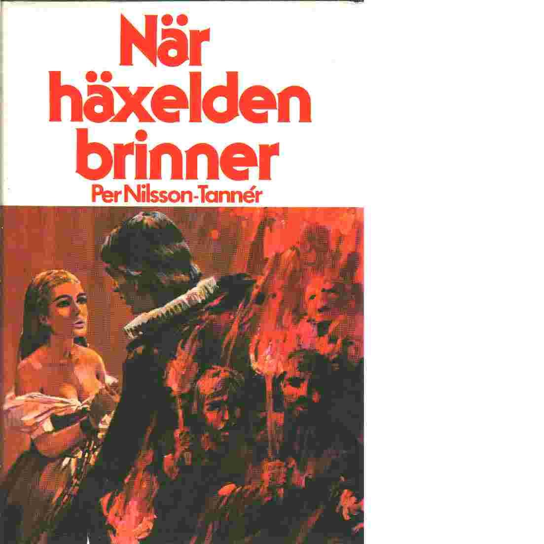 När häxelden brinner - Nilsson-Tannér, Per