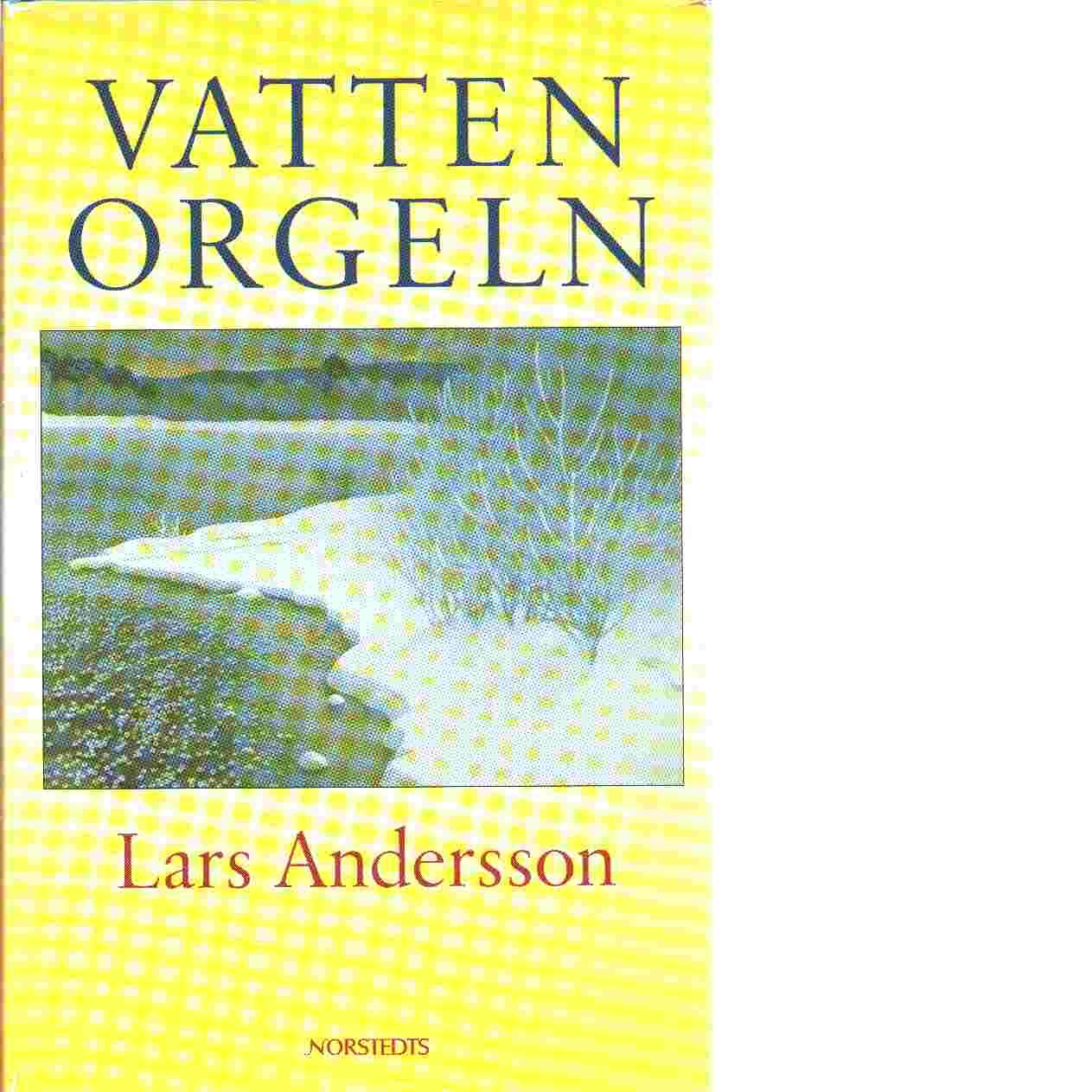 Vattenorgeln - Andersson, Lars
