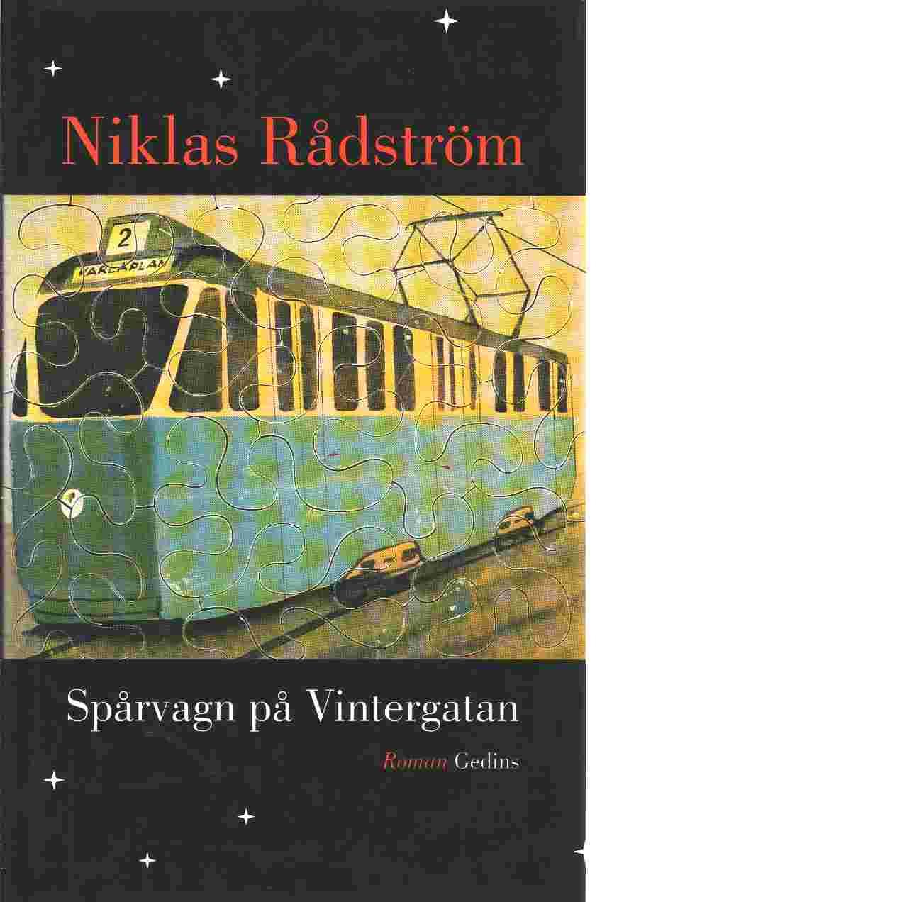 Spårvagn på Vintergatan - Rådström, Niklas